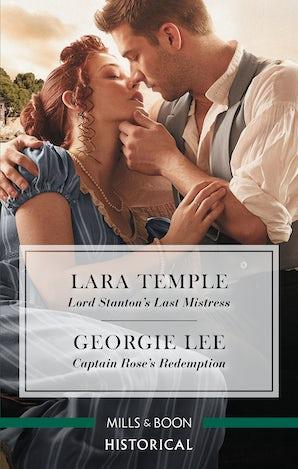 Lord Stanton's Last Mistress/Captain Rose's Redemption