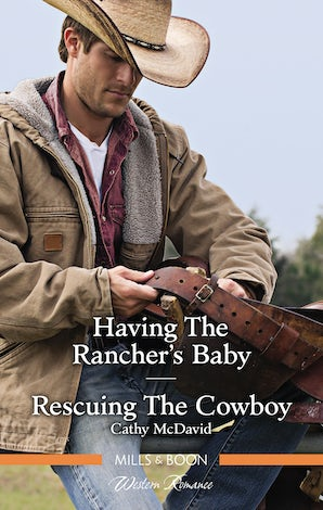 Having The Rancher's Baby/Rescuing The Cowboy