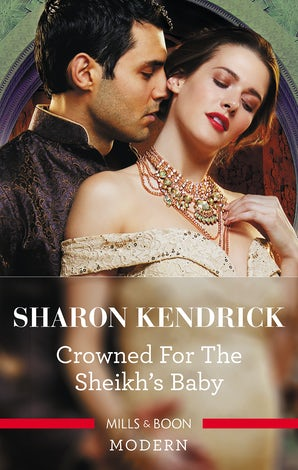 Crowned For The Sheikh's Baby