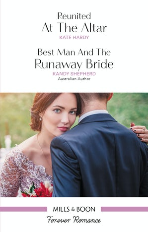Reunited At The Altar/Best Man And The Runaway Bride