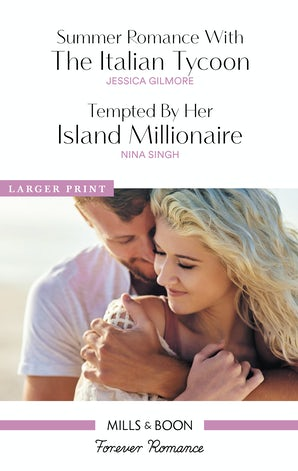 Summer Romance With The Italian Tycoon/Tempted By Her Island Millionaire