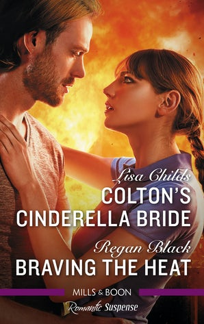 Colton's Cinderella Bride/Braving The Heat