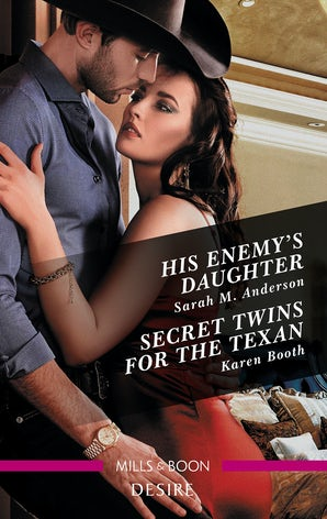 His Enemy's Daughter/Secret Twins For The Texan