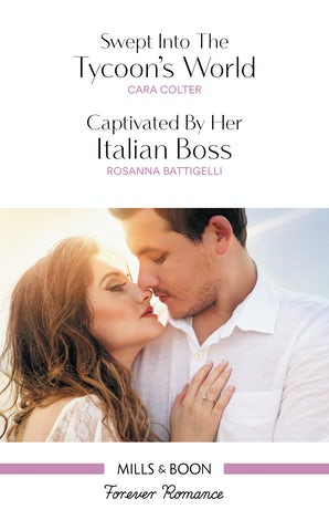 Swept Into The Tycoon's World/Captivated By Her Italian Boss