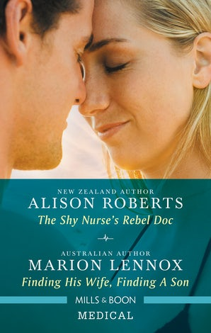 The Shy Nurse's Rebel Doc/Finding His Wife, Finding A Son