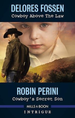 Cowboy Above The Law/Cowboy's Secret Son