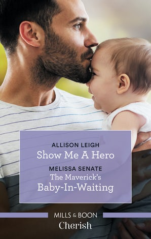 Show Me A Hero/The Maverick's Baby-In-Waiting