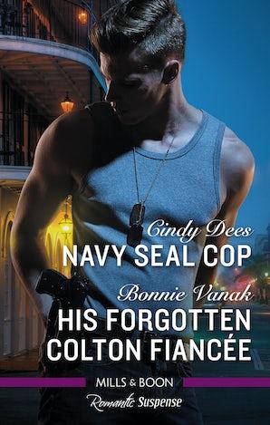 Navy Seal Cop/His Forgotten Colton Fiancée