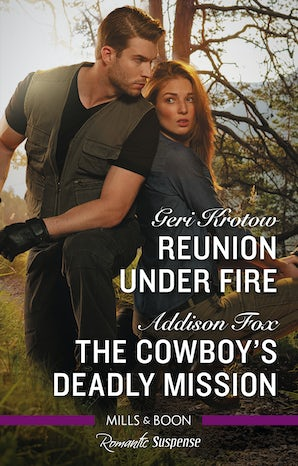 Reunion Under Fire/The Cowboy's Deadly Mission