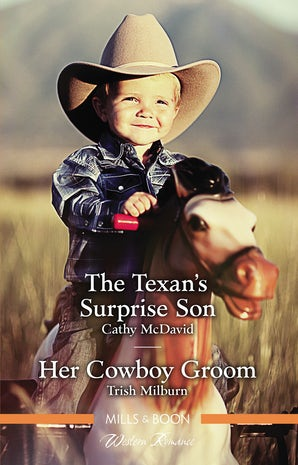 The Texan's Surprise Son/Her Cowboy Groom