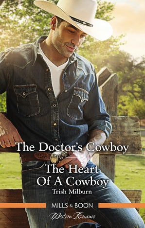 The Doctor's Cowboy/The Heart Of A Cowboy