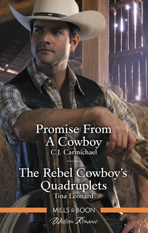 Promise From A Cowboy/The Rebel Cowboy's Quadruplets