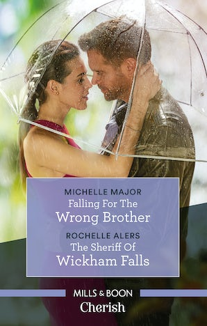 Falling For The Wrong Brother/The Sheriff Of Wickham Falls