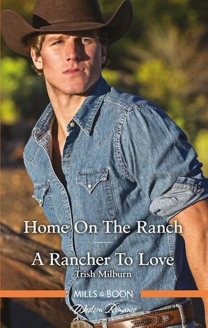 Home On The Ranch/A Rancher To Love
