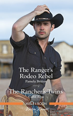 The Ranger's Rodeo Rebel/The Rancher's Twins