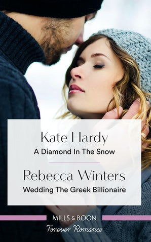 Forever Romance Duo: A Diamond In The Snow/Wedding The Greek Billionaire