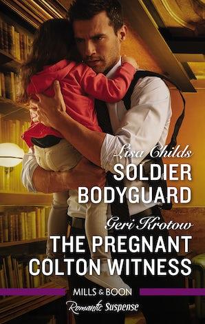Romantic Suspense: Soldier Bodyguard/The Pregnant Colton Witness