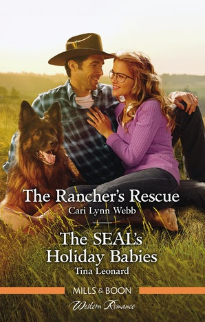 The Rancher's Rescue/The Seal's Holiday Babies
