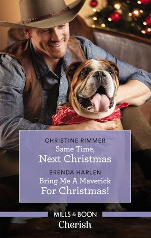 Same Time, Next Christmas/Bring Me a Maverick for Christmas!