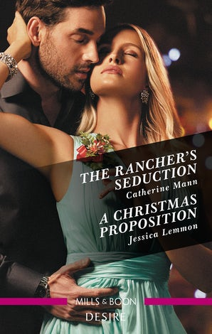 The Rancher's Seduction/A Christmas Proposition