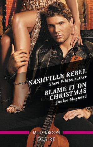 Nashville Rebel/Blame It On Christmas