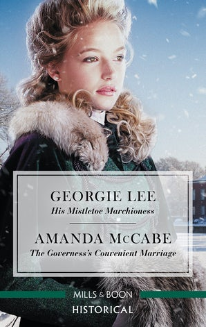 His Mistletoe Marchioness/The Governess's Convenient Marriage