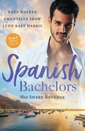 Spanish Bachelors: His Sweet Revenge