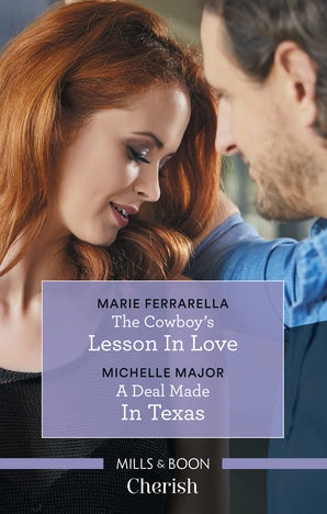 The Cowboy's Lesson In Love/A Deal Made in Texas