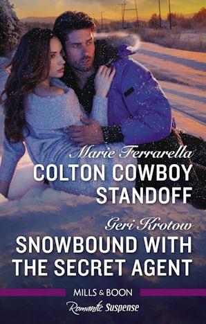 Colton Cowboy Standoff/Snowbound with the Secret Agent