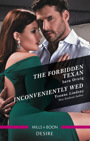 The Forbidden Texan/Inconveniently Wed