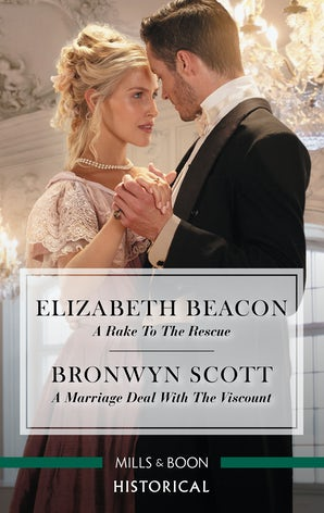 A Rake To The Rescue/A Marriage Deal With The Viscount