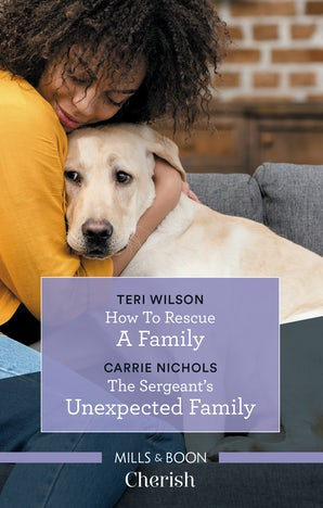 How To Rescue A Family/The Sergeant's Unexpected Family