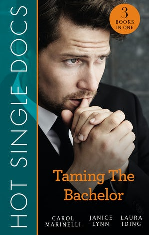 Hot Single Docs: Taming The Bachelor [3-Books-In-1]