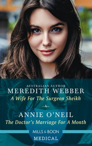 A Wife for the Surgeon Sheikh/The Doctor's Marriage for a Month
