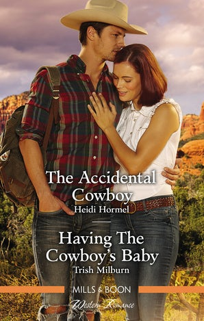 The Accidental Cowboy/Having the Cowboy's Baby