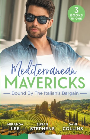 Mediterranean Mavericks: Bound By The Italian's Bargain