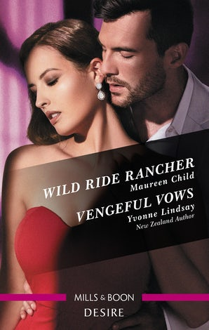 Desire Duo: Wild Ride Rancher / Vengeful Vows