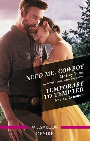Need Me, Cowboy/Temporary to Tempted
