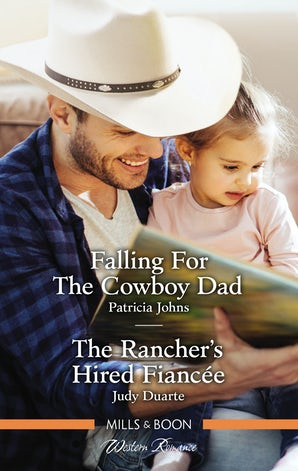 Falling for the Cowboy Dad/The Rancher's Hired Fiancée