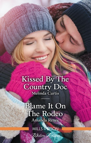 Kissed by the Country Doc/Blame It on the Rodeo