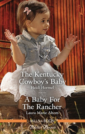 The Kentucky Cowboy's Baby/A Baby For The Rancher