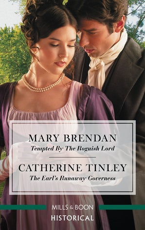 Tempted by the Roguish Lord/The Earl's Runaway Governess