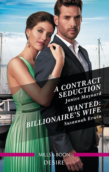 A Contract Seduction/Wanted: Billionaire's Wife