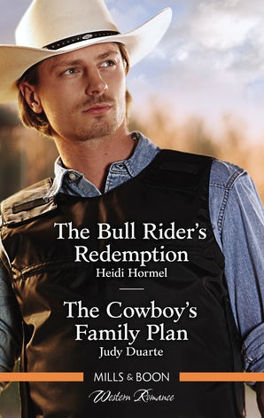 The Bull Rider's Redemption/The Cowboy's Family Plan