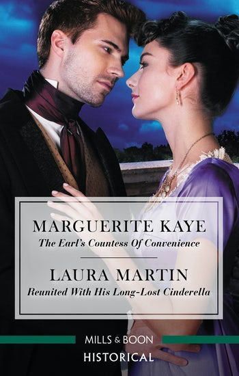 The Earl's Countess of Convenience/Reunited with His Long-Lost Cinderella