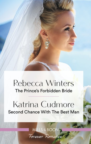 The Prince's Forbidden Bride/Second Chance with the Best Man