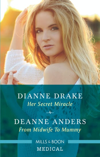 Her Secret Miracle/From Midwife to Mummy
