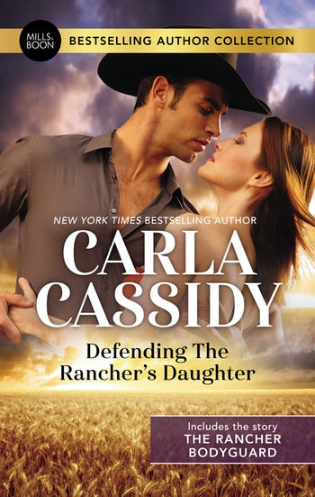 Defending the Rancher's Daughter/The Rancher Bodyguard