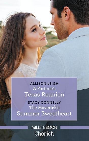 A Fortune's Texas Reunion/The Maverick's Summer Sweetheart