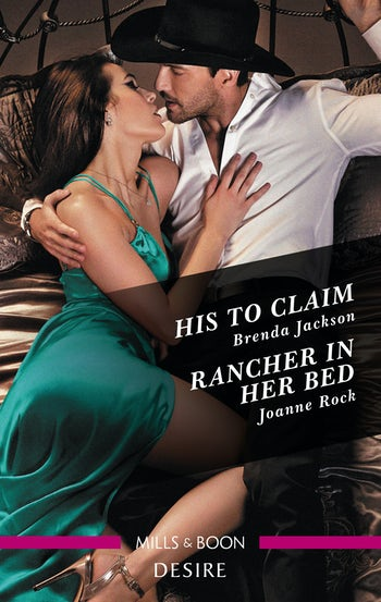 His to Claim/Rancher in Her Bed